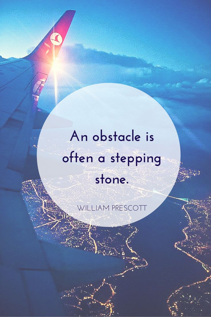 An obstacle is often a stepping stone. #MotivationQuotes