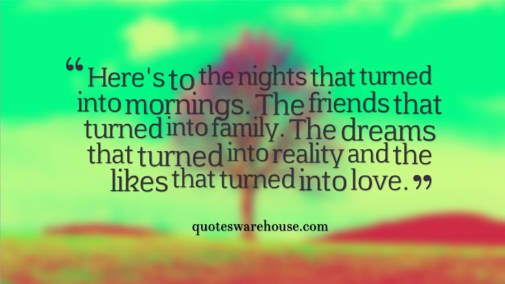 Quotes About Friends Turned Family : Friends that turn into family quotes quotesgram