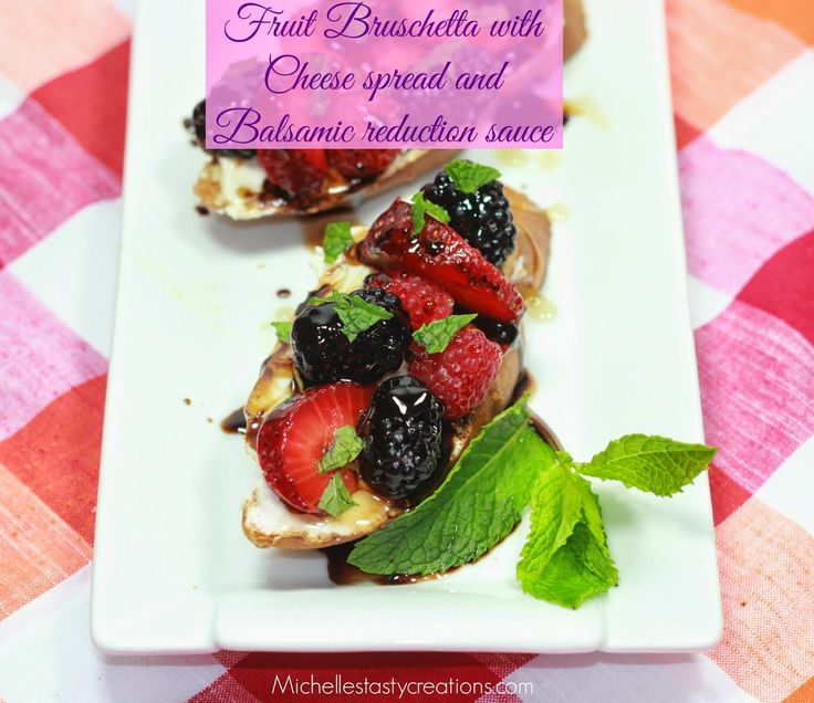 Fruit Bruschetta with Cheese Spread and Balsamic Reduction Sauce