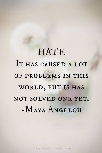 Maya Angelou Hate Quote