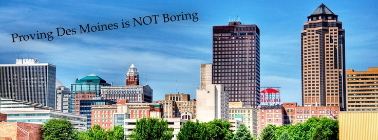 Events, restaurants, and shopping in good ol' Des Moines via desmoinesisnotboring.com