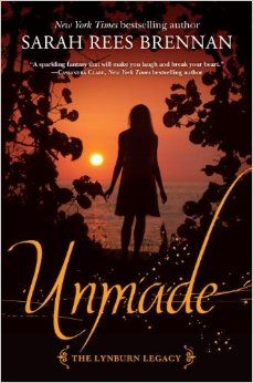 Unmade (The Lynburn Legacy #3) by Sarah Rees Brennan