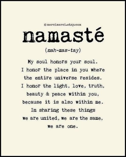 INSPIRATIONAL QUOTE - Namaste' | Too good not to pin ...