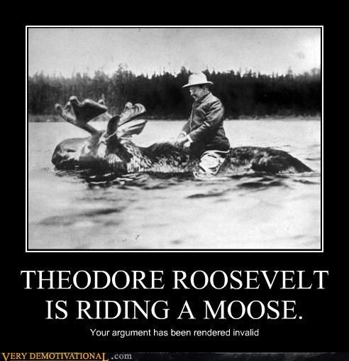 theodore roosevelt is riding a moose from around the