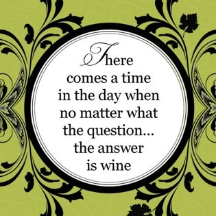 The answer is always wine.