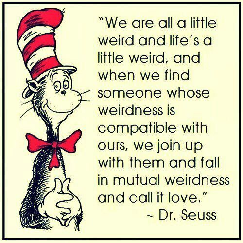 Weird And Funny Love Quotes : Dr. Seuss weird love Quotes Pinterest