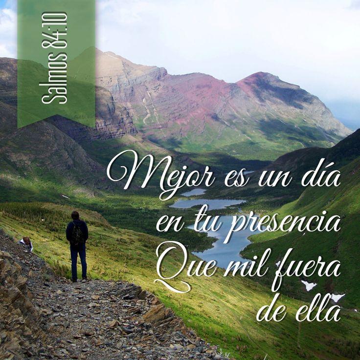 Mejor es un día en tu presencia, que mil fuera de ella (Salmos 84:10) #Biblia #Dios #Shekhiná
