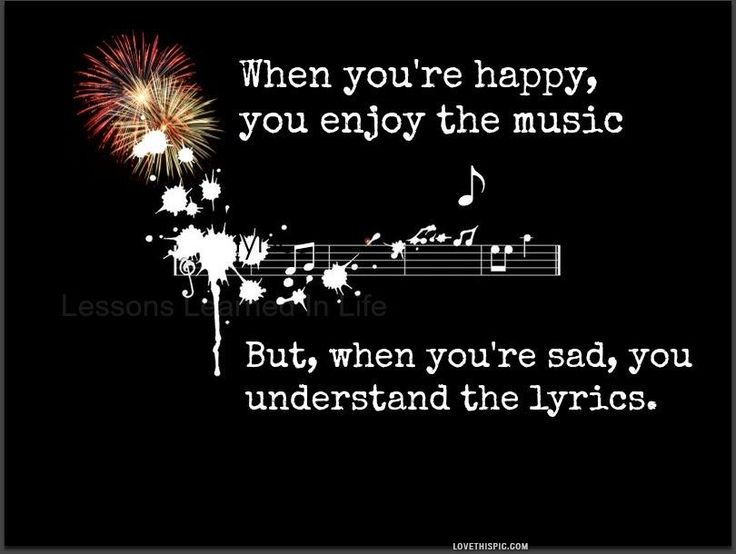 happy and sad life quotes quotes music life quote music quotes