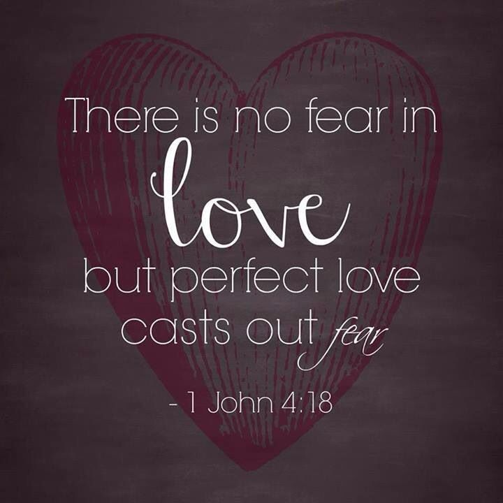 Perfect love casts out fear! | - 43.3KB