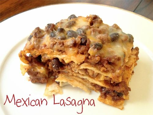 Mexican lasagna | Recipes | Pinterest