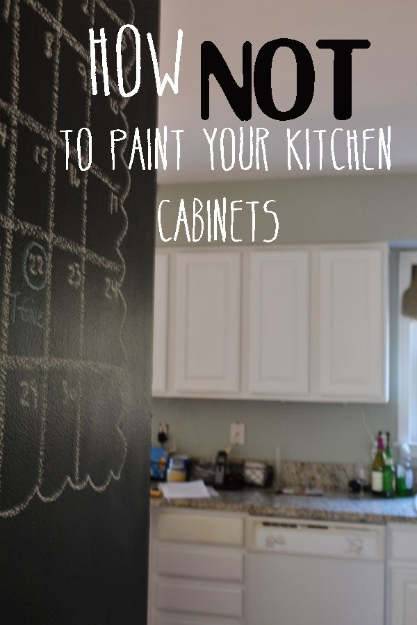 How Not To Paint Your Kitchen Cabinets House Pinterest