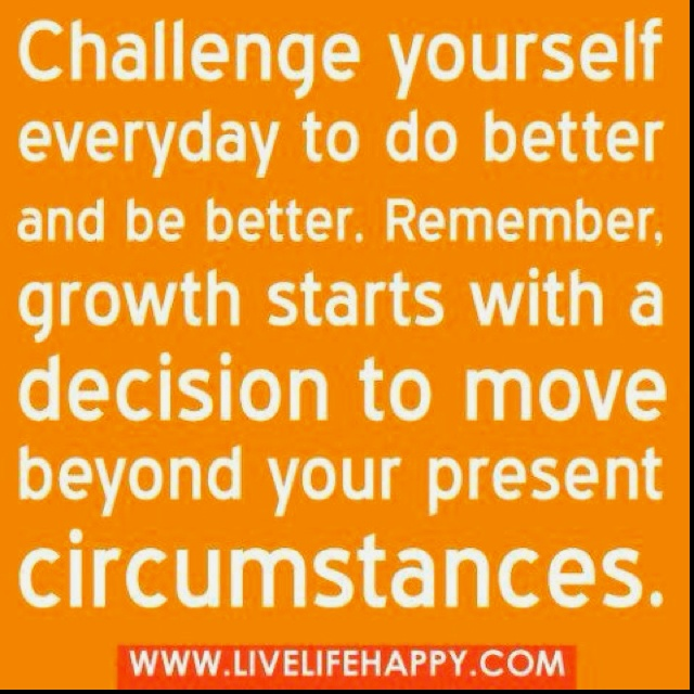 challenge and change Challenge and change the use of an obstacle is to be overcome, and the meaning of an obstacle is not to frighten people, but to challenge and change.