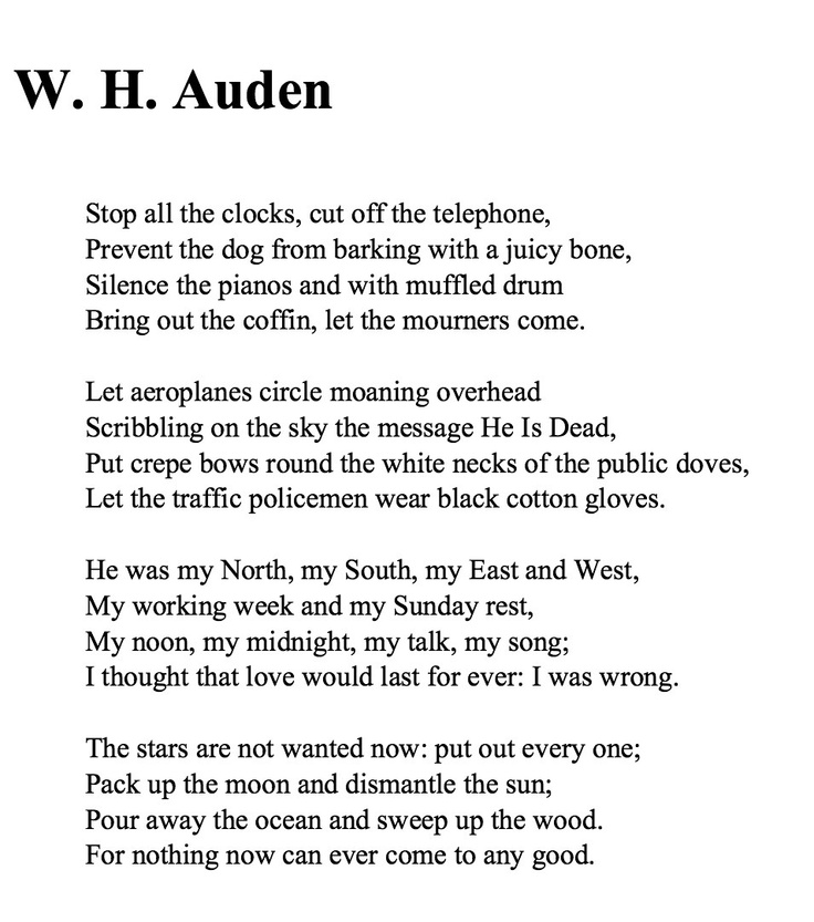 funeral blues w h auden Funeral blues, this is a popular poem that is suitable for a funeral eulogy by wh auden.