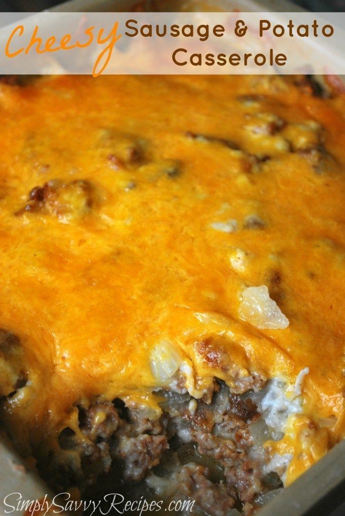 Cheesy Sausage and Potato Casserole | Simply Savvy Recipes