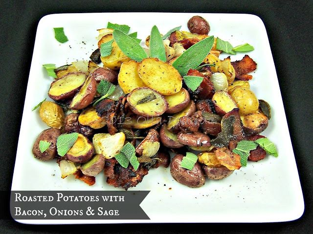 Roasted Potatoes with Bacon, Onions & Sage