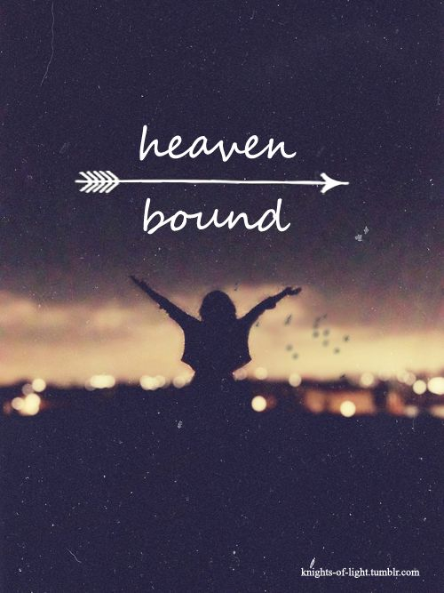 Heaven bound!