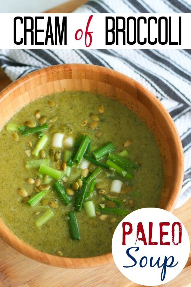 Cream of Broccoli paleo soup - will use veggie stock instead of beef ...