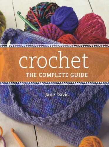 Crocheting Guide : Crochet the Complete Guide. Fav Crafts Pinterest