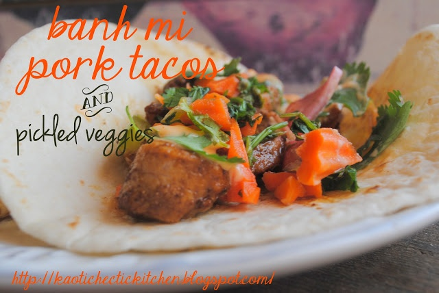 ... .. these banh mi pork tacos and spicy pickled veggies were amazing