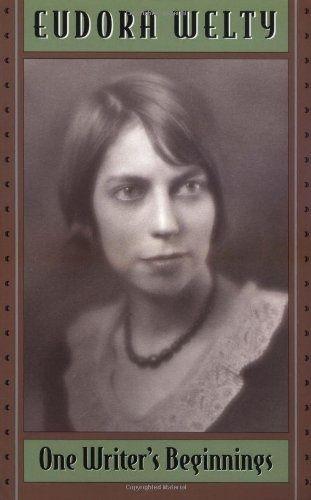 eudora welty one writer s beginnings essay