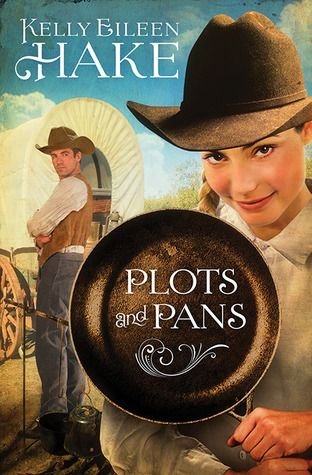 Plots and Pans by Kelly Eileen Hake