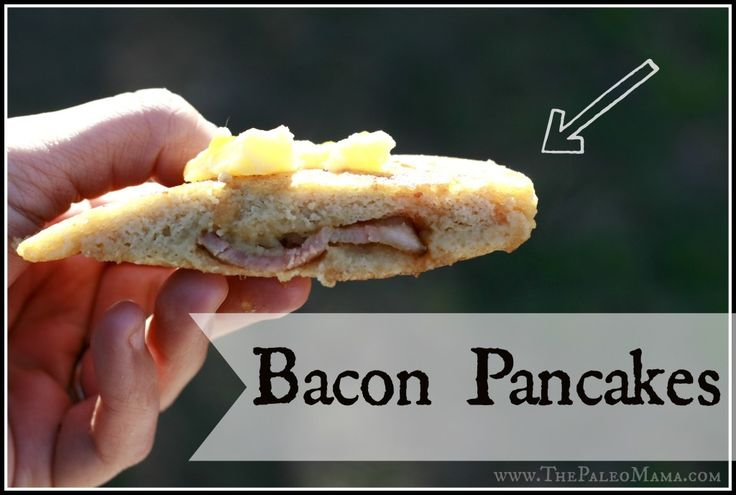 Bacon Pancakes (use our Easy Peasy Pancake recipe) from thepaleomama ...