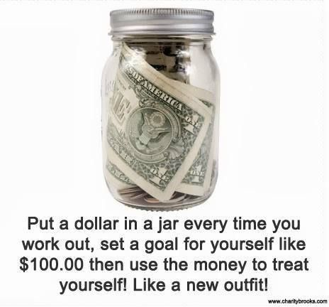 Workout motivation tip. Pretty good idea since it'll allow you to save money and you can visibly see how much effort you've put in by looking at how much is in the jar. Definitely trying this.