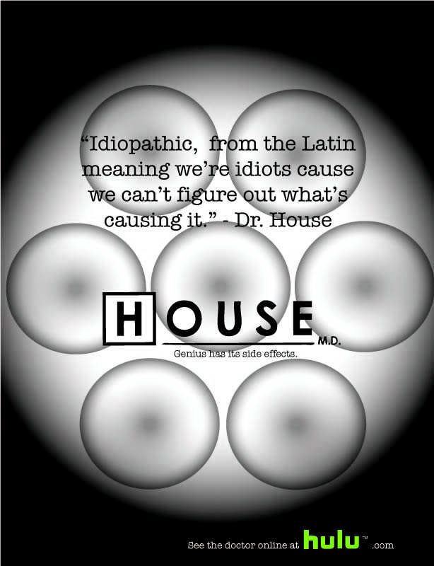 My first poster. A class assignment for the TV show: HOUSE.