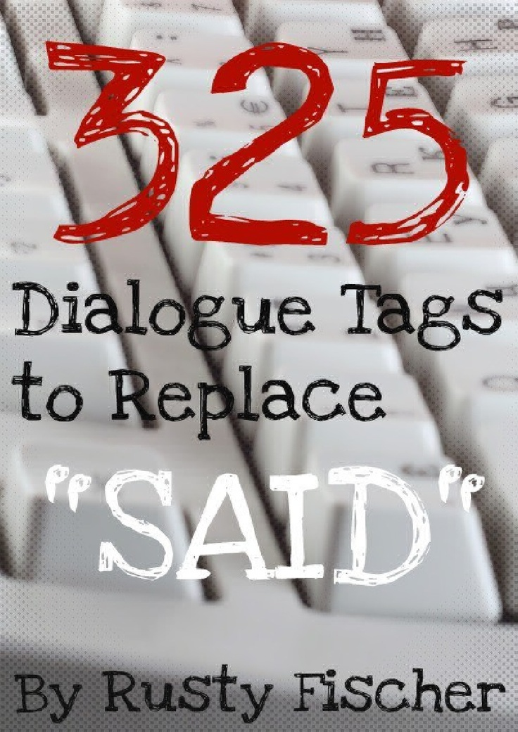"""AWESOME! 325 Dialogue Tags to Replace """"Said"""""""