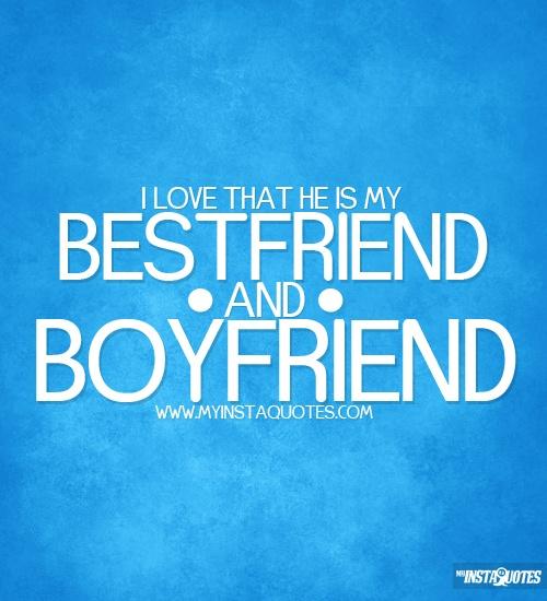 Best Quote For Boyfriends : Best friend boyfriend quotes quotesgram