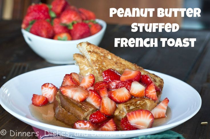 Peanut Butter Stuffed French Toast from @Dinnersdishesdessert