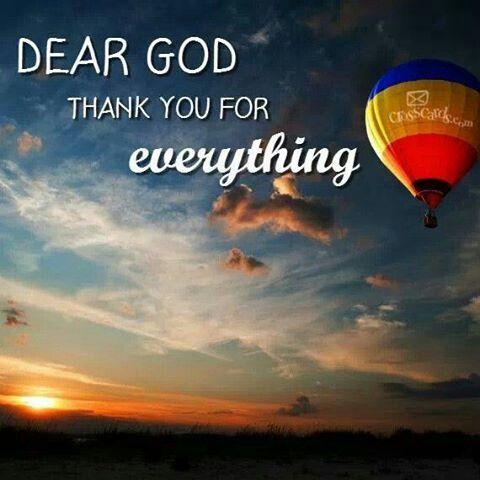 Dear God thank you for everything.   Prayer   Pinterest