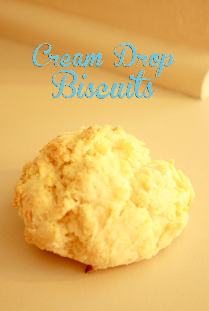 Cream Drop Biscuits - A Mouse In My Kitchen