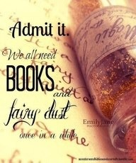 .Books and fairy dust.