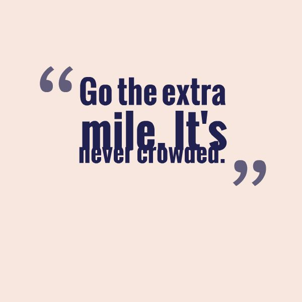 go the extra mile essay Founded in 2003, uk essays is an online company that offers essay-writing services to students  because of this, qaa is willing to go the extra mile to combat all forms of cheating q: how can submitting purchased essays affect students a: submitting purchased essays can harm students' academic and professional careers.