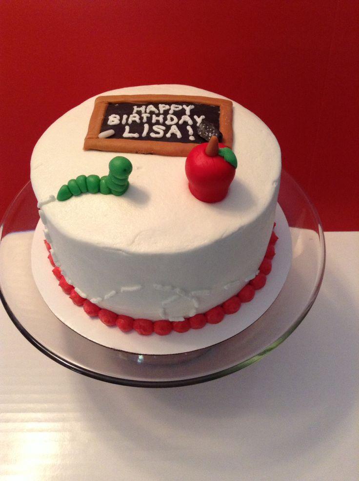 Teacher themed birthday cake  Rhianna Cake Ideas  Pinterest