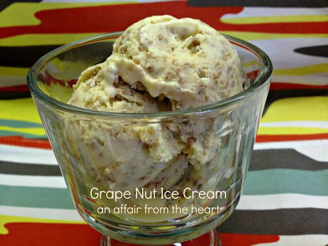 Grape Nut Ice Cream | The Good Stuff | Pinterest