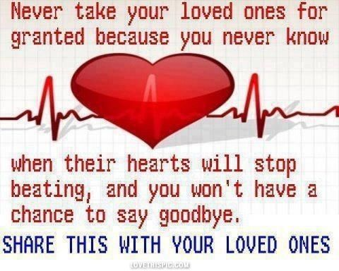 never take your loved ones for granted life quotes quotes