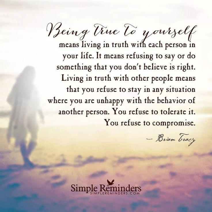 essay on being true to yourself Being true to yourself gps for the soul pillow talk and listening to  who we are matters most definitely by kay tacke morse, contributor.
