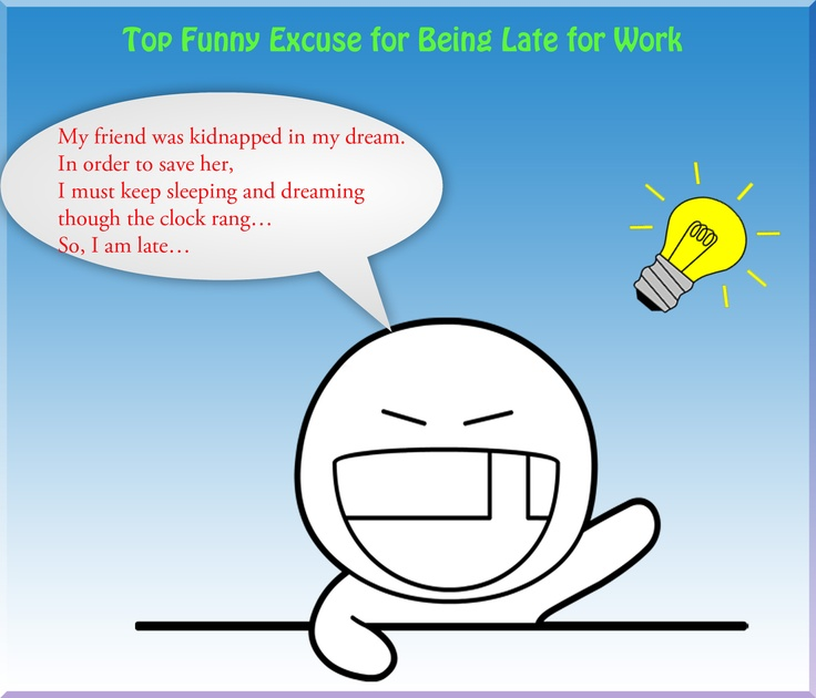 best excuse for being late Excuses for being late never work as well as we hope because they are used way more than we think but what if it wasn't an excuse join us as we explore the worst.