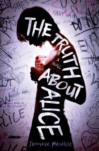 [New/Final Cover] The Truth About Alice by Jennifer Mathieu | Publisher: Roaring Brook Press | Publication Date: June 10, 2014 | http://jennifermathieu.wordpress.com | #YA / social issues #rumors #Mystery