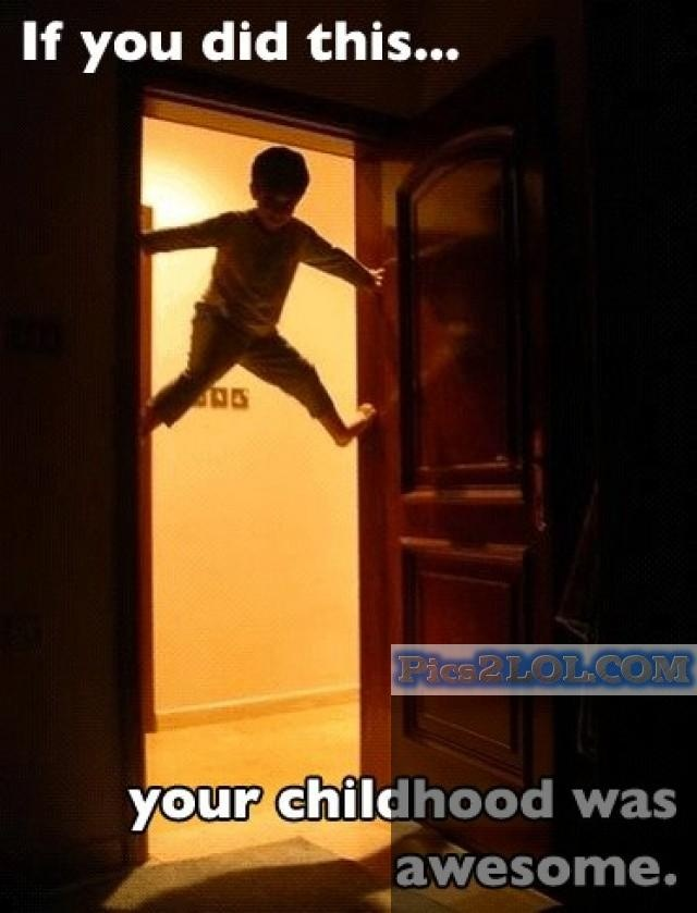 """If you didn't do this, it's because your mom said, """"Timmy, get down off that wall this minute. Your feet are filthy."""