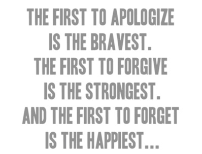 apologize, forgive and forget.