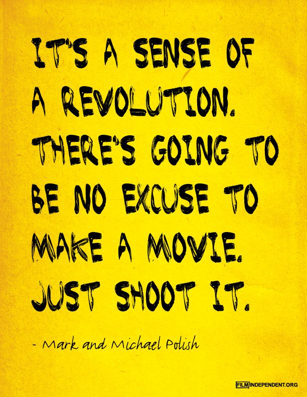 Just shoot it. Wise words from the Polish Brothers filmmaking team at the Film Independent Forum, 2011
