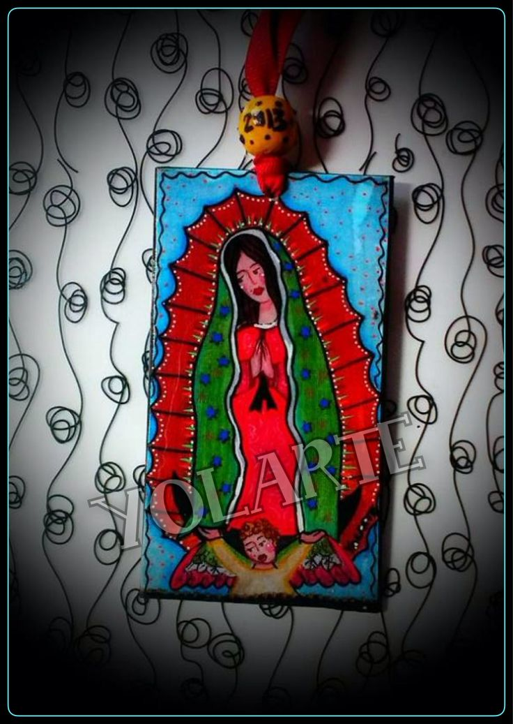 VIRGEN DE GUADALUPE YOLARTE | My ART 4 SALE | Pinterest