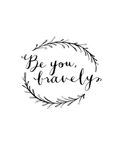 Inspirational quote ... Be You Bravely Art Print via Magpie Paper Works // Society 6  $18