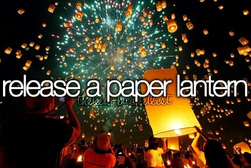 Bucket list. Wedding day for sure! Maybe before as well, I just love lanterns :)