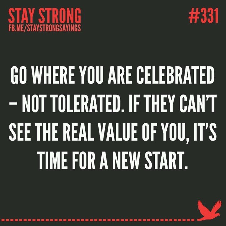 Go where u r celebrated | quotes positive thinking | Pinterest Positive Quotes About Work