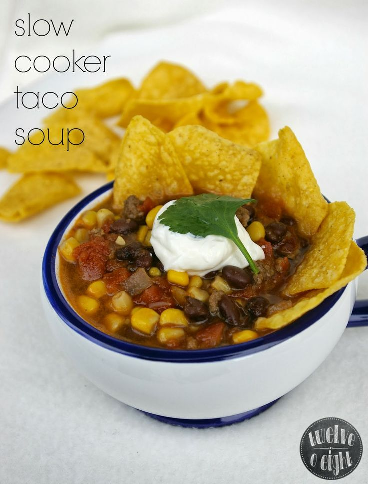 Slow Cooker Taco Soup | Recipes | Pinterest