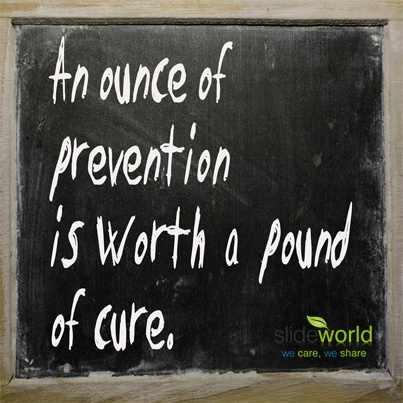 Prevention Is Better Than Cure Essay